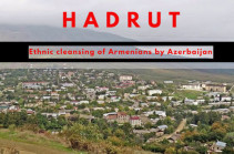 Occupied Hadrut is undeniable proof of Azerbaijan's policy of hatred and ethnic cleansing against Armenians