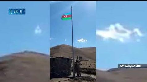 Ադրբեջանցիները Վերին Շորժայի հատվածում բարձրացրել են իրենց դրոշը